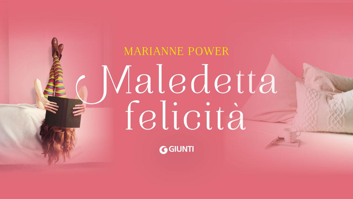"""""""MALEDETTA FELICITÀ"""" DI MARIANNE POWER. UNA SINGOLARE COINCIDENZA"""